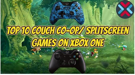 Top 10 Couch Co-op/Split-screen Games Xbox One (Part 1